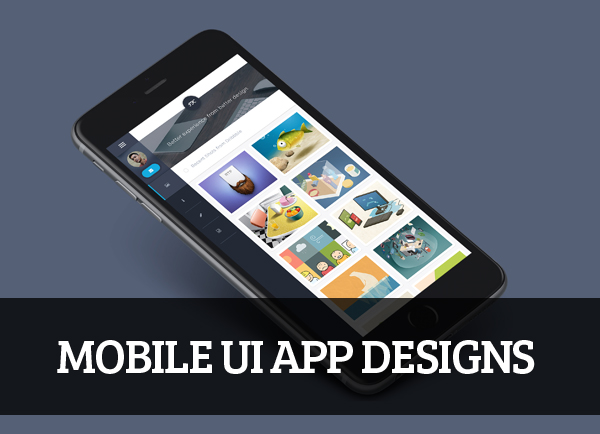 28 Mobile UI App Designs for Inspiration
