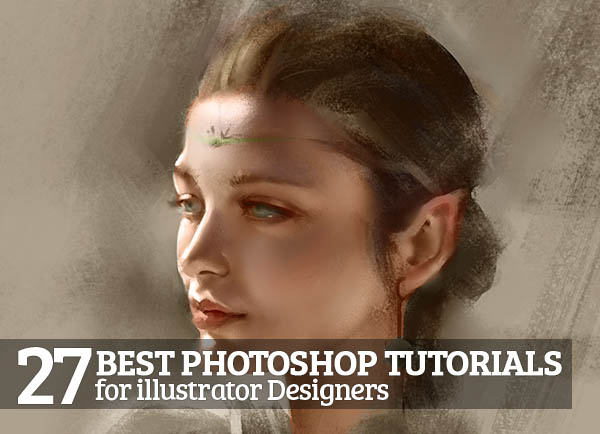 27 Best Photoshop Tutorials for illustrator Designers