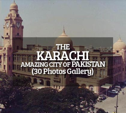 Karachi! The Amazing City of Pakistan (Photo Gallery)