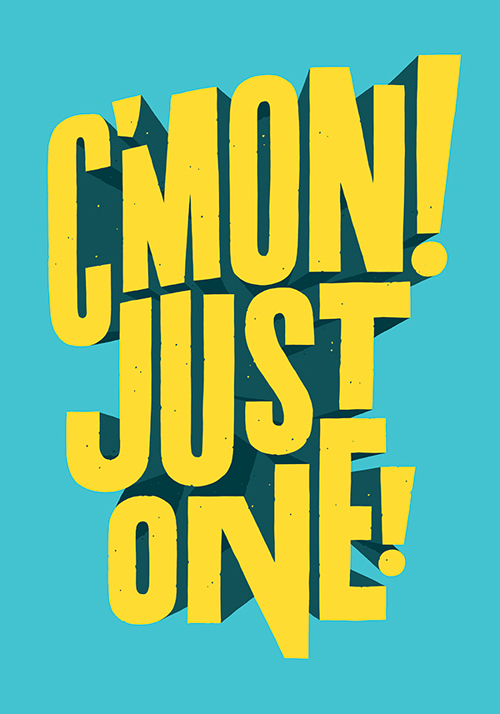 Lettering – C'Mom! Just One!