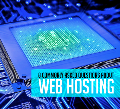 8 Commonly Asked Questions About Web Hosting