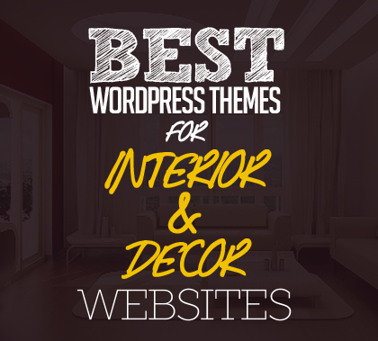 10 Best Home WordPress Themes For Interior & Decor Websites