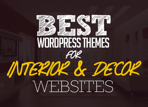 Best Home WordPress Themes For Interior & Decor Websites