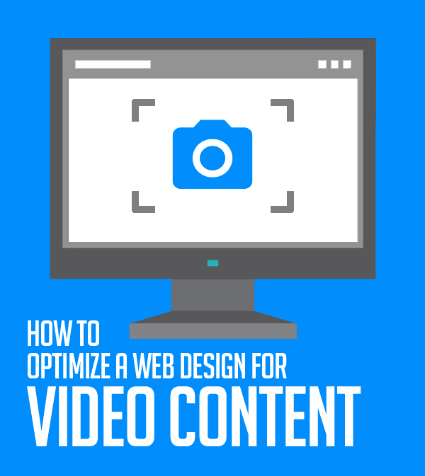 How to Optimize a Web Design for Video Content