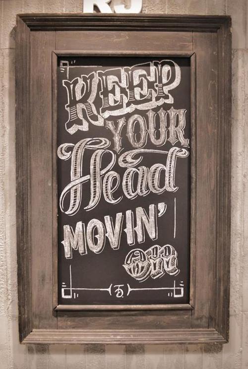 Keep you head movin' on