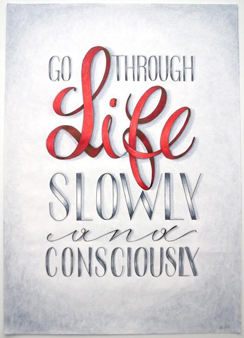 Go Through Life Slowly and Consciously
