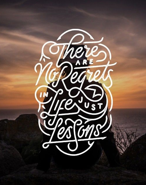 There are no regret in life just seasons