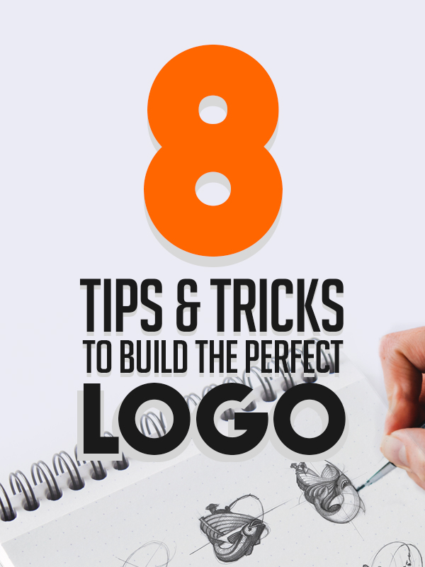 Tips and Tricks to Build the Perfect Logo